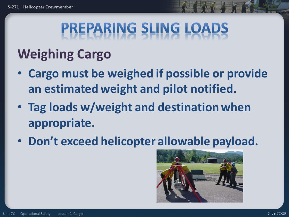 S-271 Helicopter Crewmember Weighing Cargo Cargo must be weighed if possible or provide an estimated weight and pilot notified.