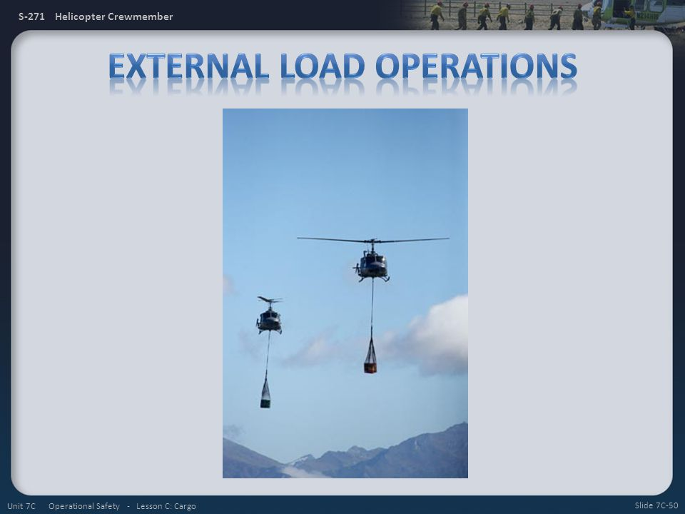 S-271 Helicopter Crewmember Slide 7C-50 Unit 7C Operational Safety - Lesson C: Cargo