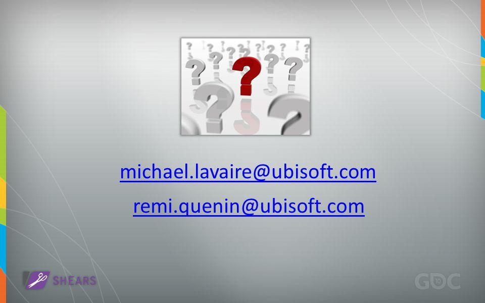 michael.lavaire@ubisoft.com remi.quenin@ubisoft.com