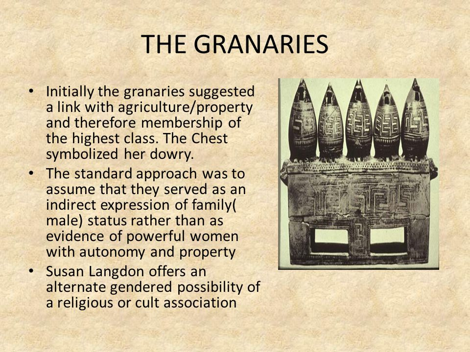 THE GRANARIES Initially the granaries suggested a link with agriculture/property and therefore membership of the highest class. The Chest symbolized h