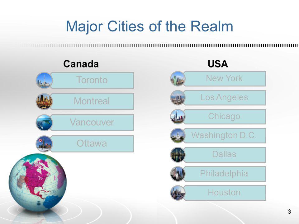 Major Cities of the Realm Canada Toronto Montreal Vancouver Ottawa USA New York Los Angeles Chicago Washington D.C.