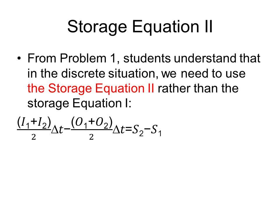 Storage Equation II