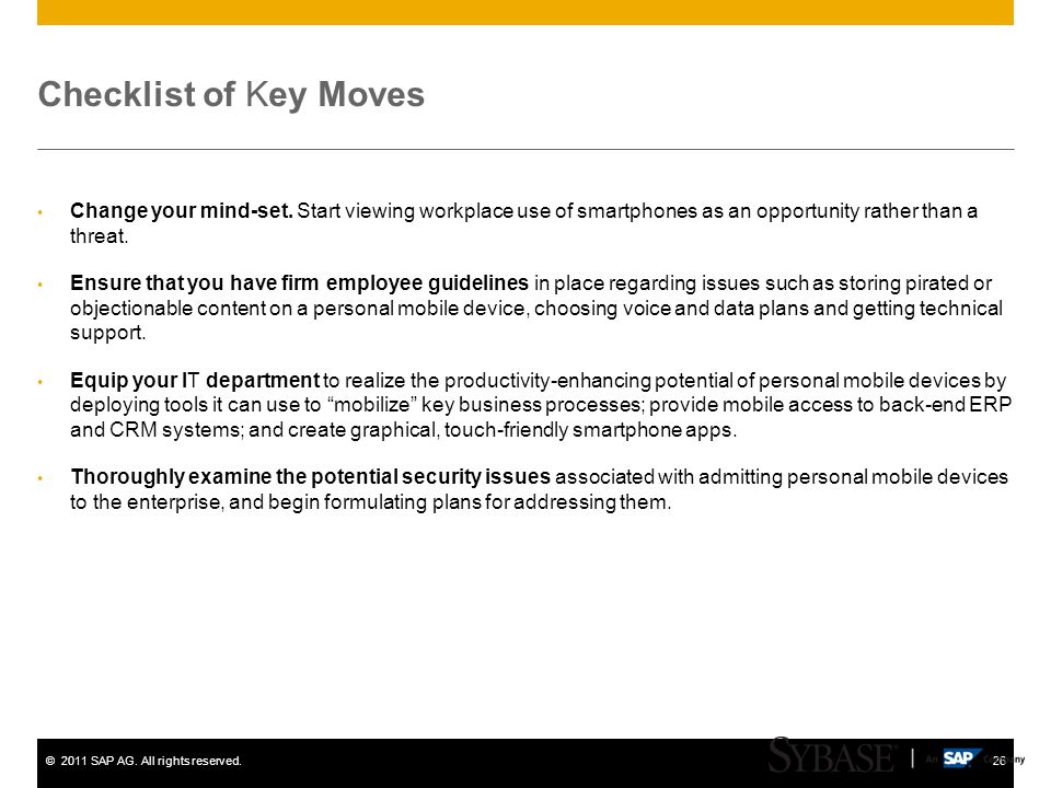 ©2011 SAP AG. All rights reserved.26 Checklist of Key Moves Change your mind-set. Start viewing workplace use of smartphones as an opportunity rather
