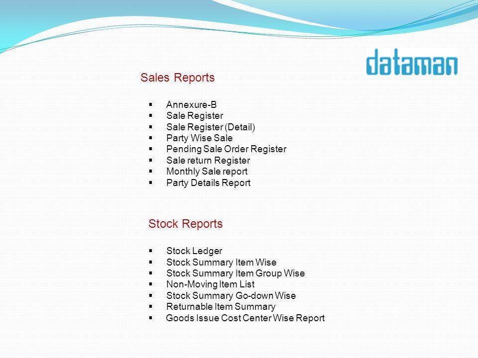 Sales Reports Annexure-B Sale Register Sale Register (Detail) Party Wise Sale Pending Sale Order Register Sale return Register Monthly Sale report Par