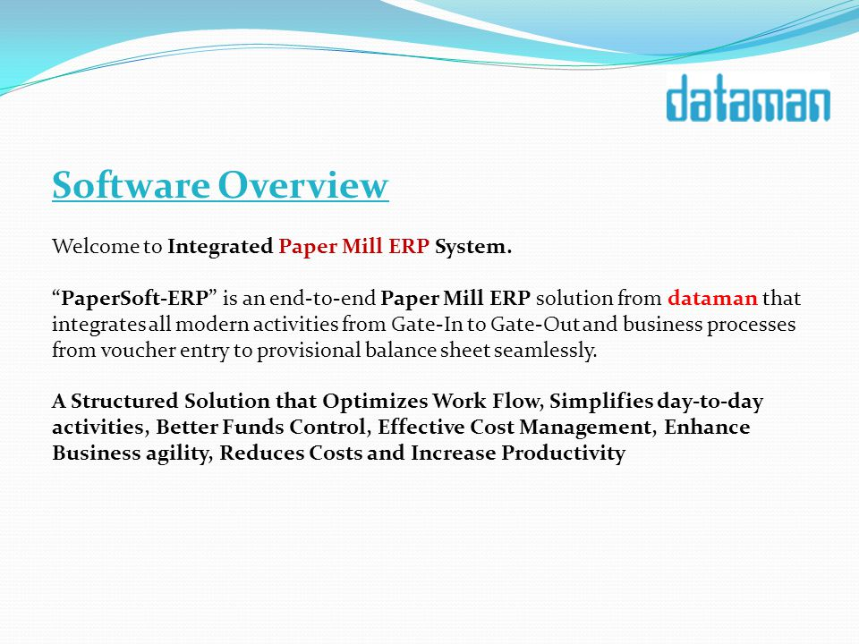 Software Overview Welcome to Integrated Paper Mill ERP System.