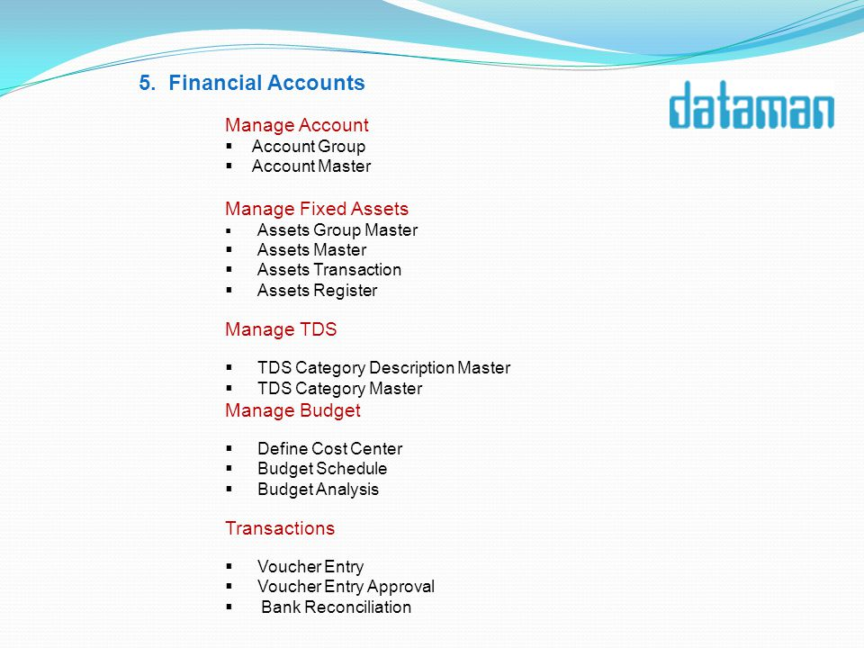 5. Financial Accounts Manage Account Account Group Account Master Manage Fixed Assets Assets Group Master Assets Master Assets Transaction Assets Regi