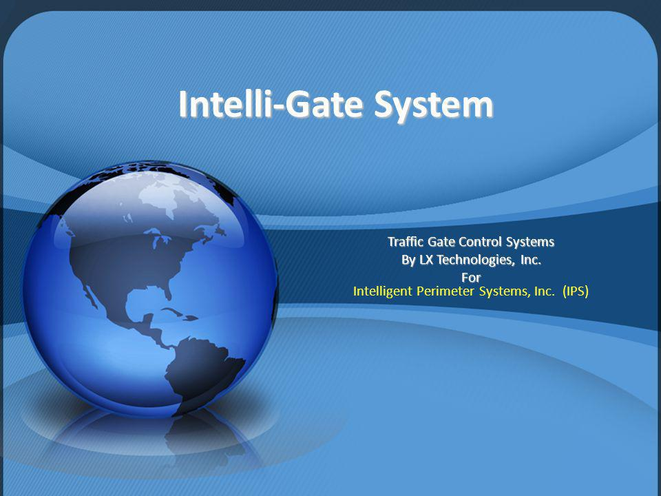 Intelli-Gate System Traffic Gate Control Systems By LX Technologies, Inc.