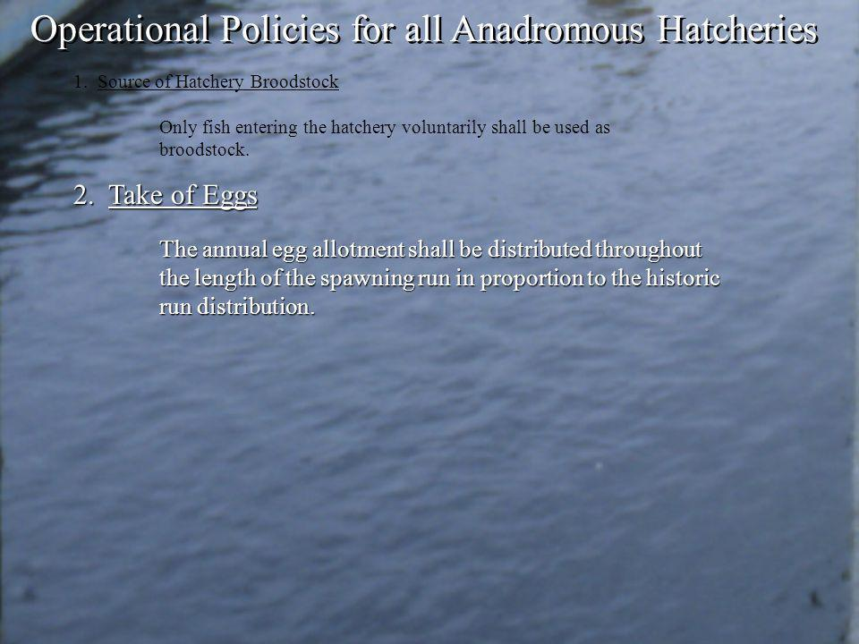 Operational Policies for all Anadromous Hatcheries 1.