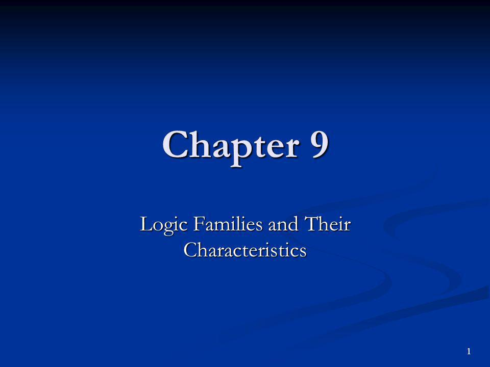 Chapter 9 Logic Families and Their Characteristics 1