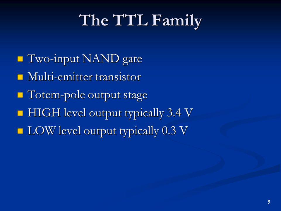 The TTL Family 7400 two-input NAND gate 7400 two-input NAND gate 6