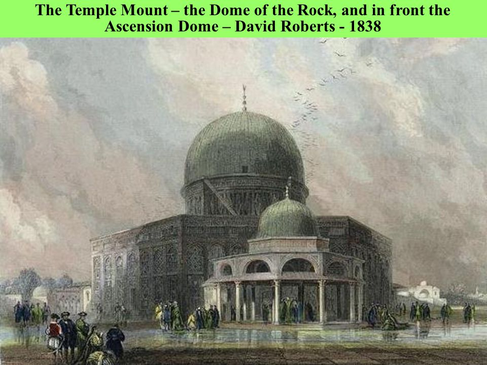 A view of the Temple Mount from the north – from Omeria schools window (on the right the Dakduk staircase) The Temple Mount – a look from the north side at the Dome of the Rock – on the right the Dakduk dome, on the left one can see the inner part of the Gate of Mercy – Henri Bartlets painting – 1850.