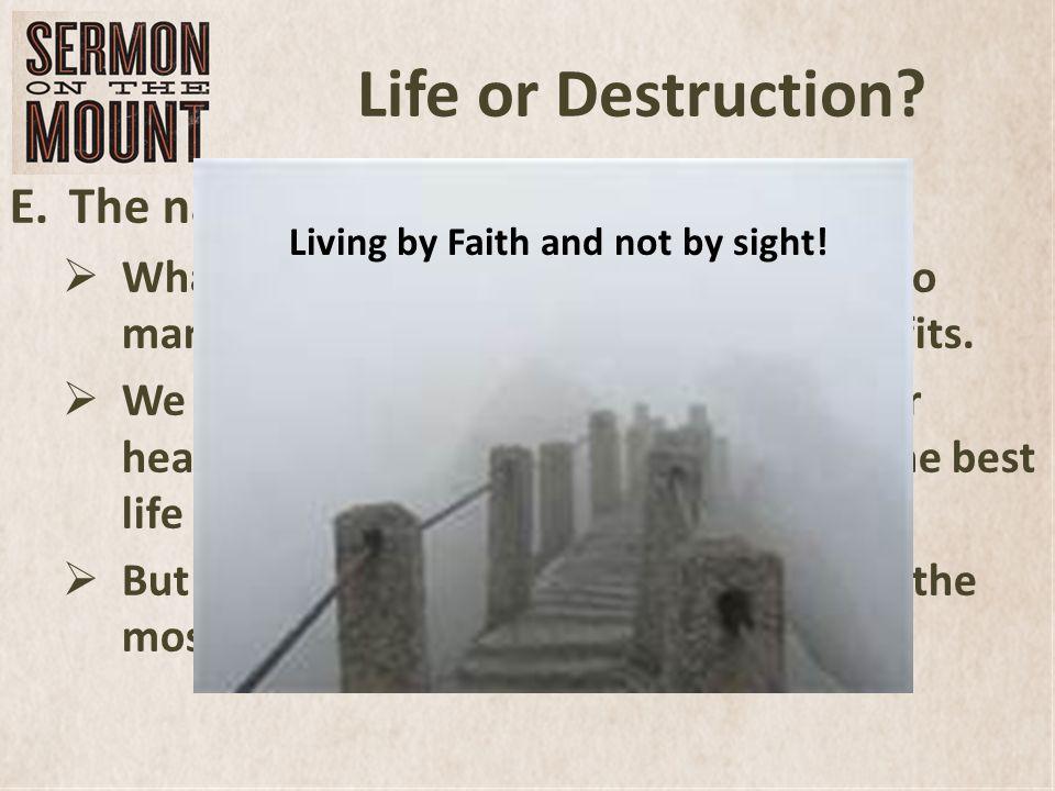 Life or Destruction.F.The broad road leads to destruction.