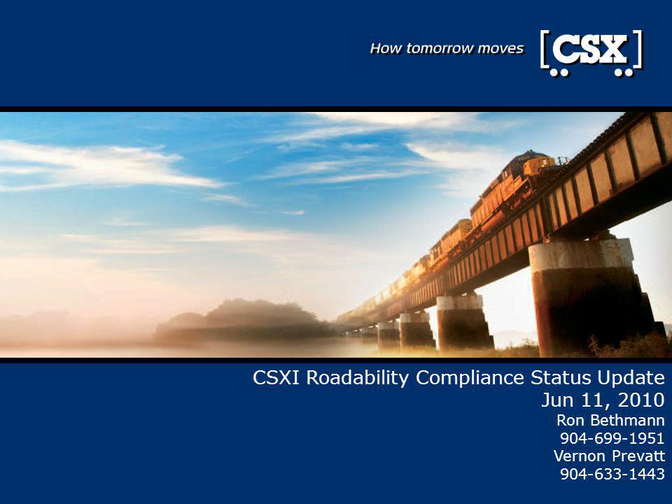 Roadability Compliance Supporting our Industry Partners To assist the Trucking Community and Intermodal Equipment Providers with compliance to the new FMCSA Roadability Rules, CSXI will establish new policies and procedures at all CSX Intermodal Terminals.