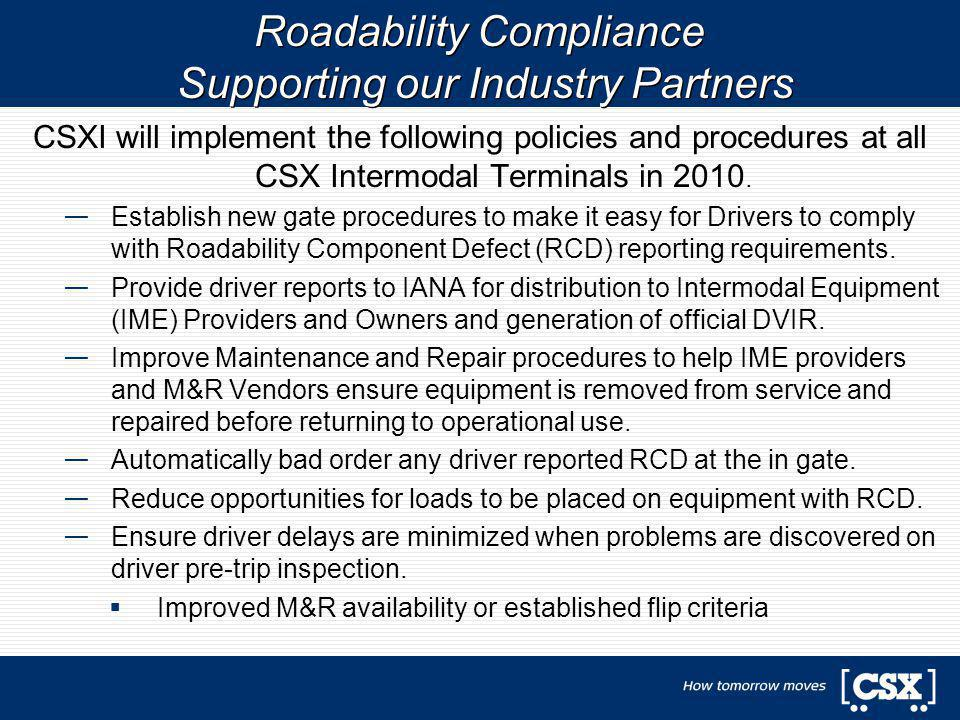 Roadability Compliance Supporting our Industry Partners CSXI will implement the following policies and procedures at all CSX Intermodal Terminals in 2