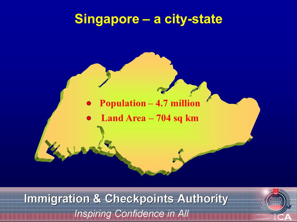 Population – 4.7 million Singapore – a city-state Land Area – 704 sq km