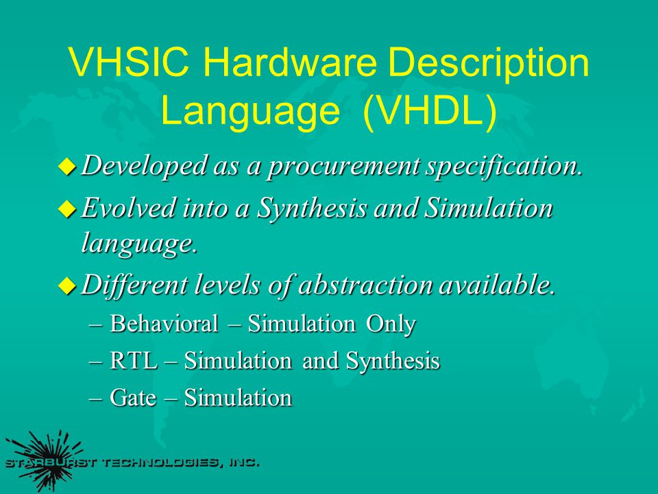 Behavioral VHDL u Only describes the functionality of the design.