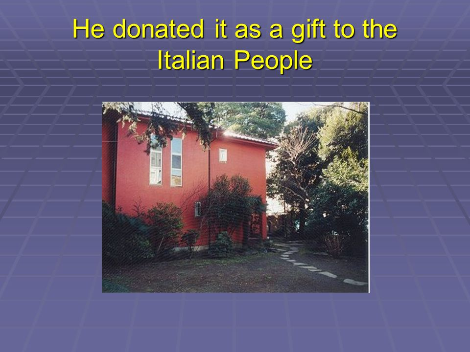 He donated it as a gift to the Italian People