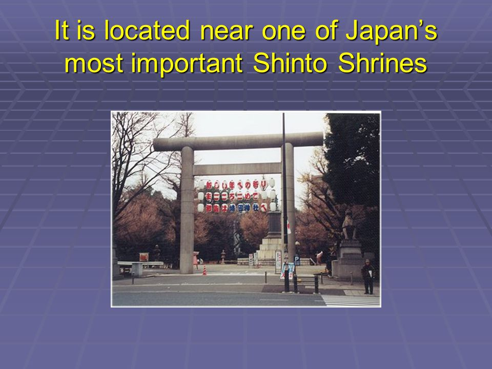 It is located near one of Japans most important Shinto Shrines