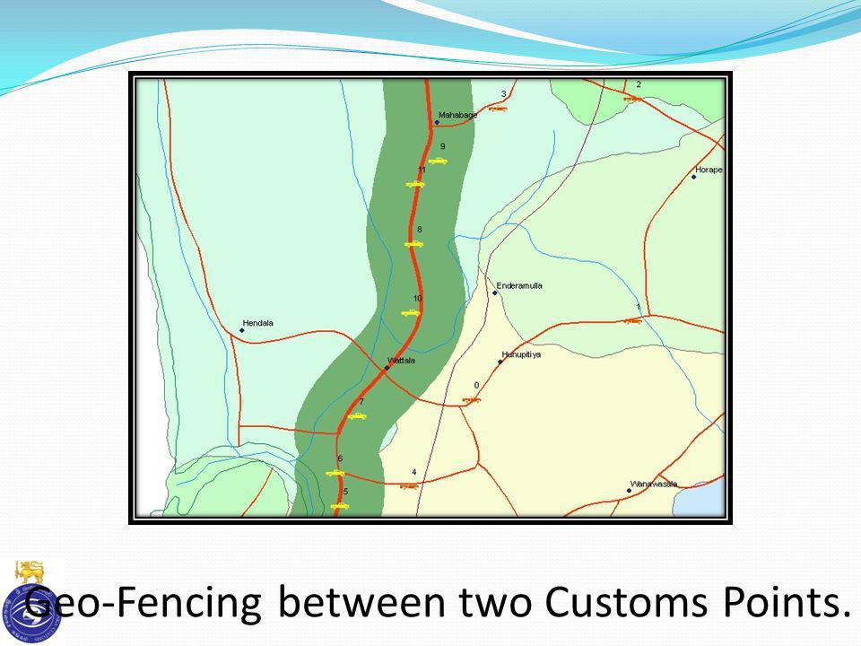 Geo-Fencing between two Customs Points.