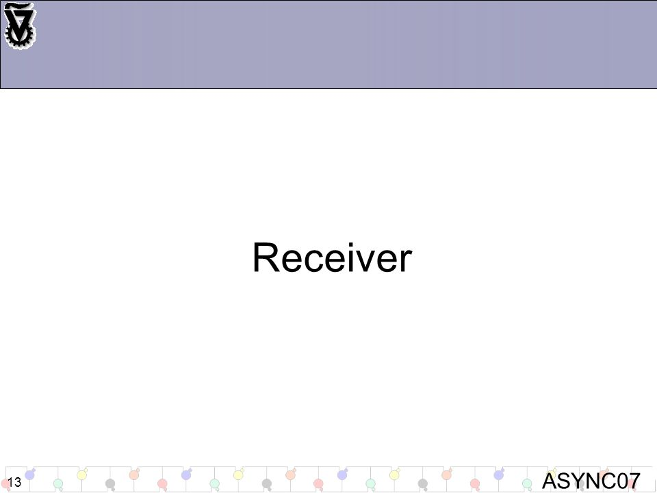 ASYNC07 13 Receiver