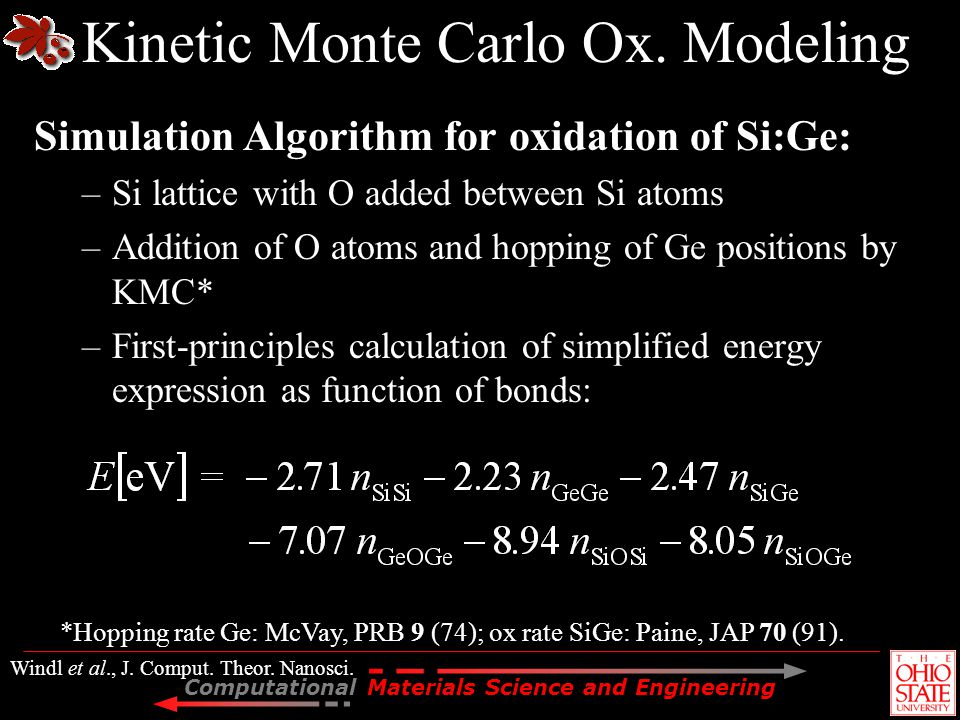 Computational Materials Science and Engineering Kinetic Monte Carlo Ox. Modeling Simulation Algorithm for oxidation of Si:Ge: –Si lattice with O added