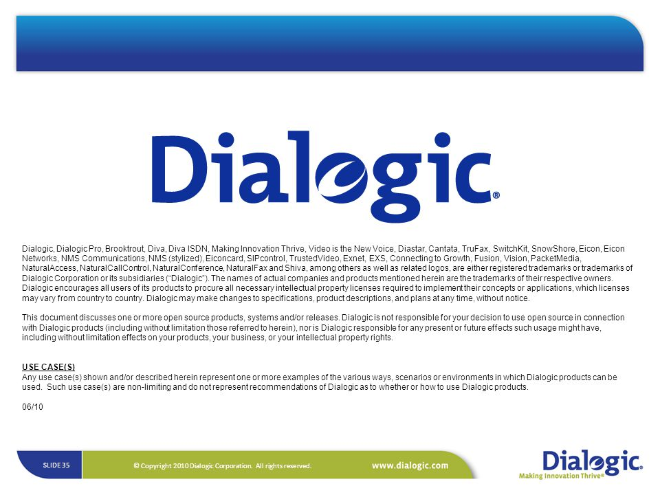 © Copyright 2010 Dialogic Corporation.All rights reserved.