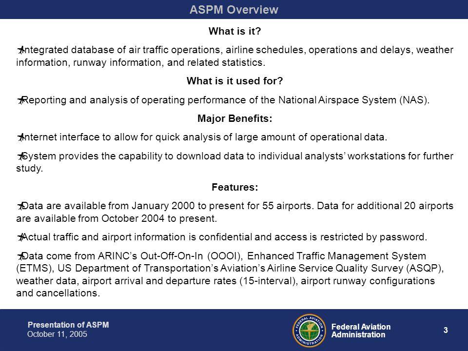 Presentation of ASPM 14 Federal Aviation Administration October 11, 2005 ASPM Analysis
