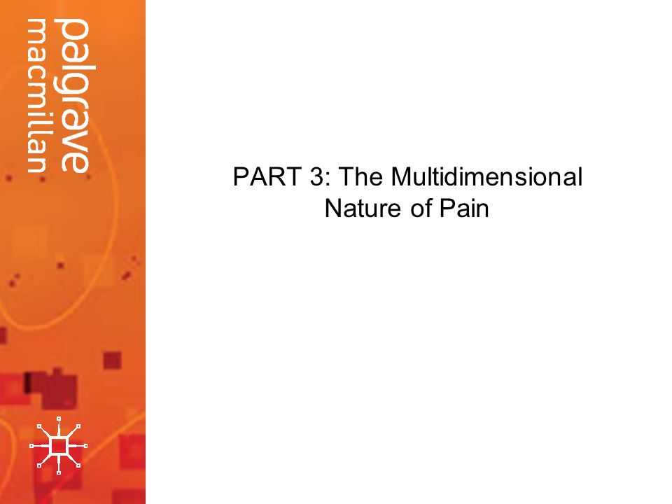 PART 3: The Multidimensional Nature of Pain