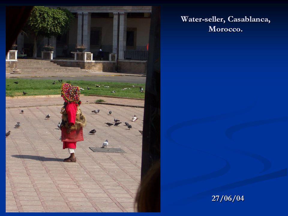 Water-seller, Casablanca, Morocco. 27/06/04