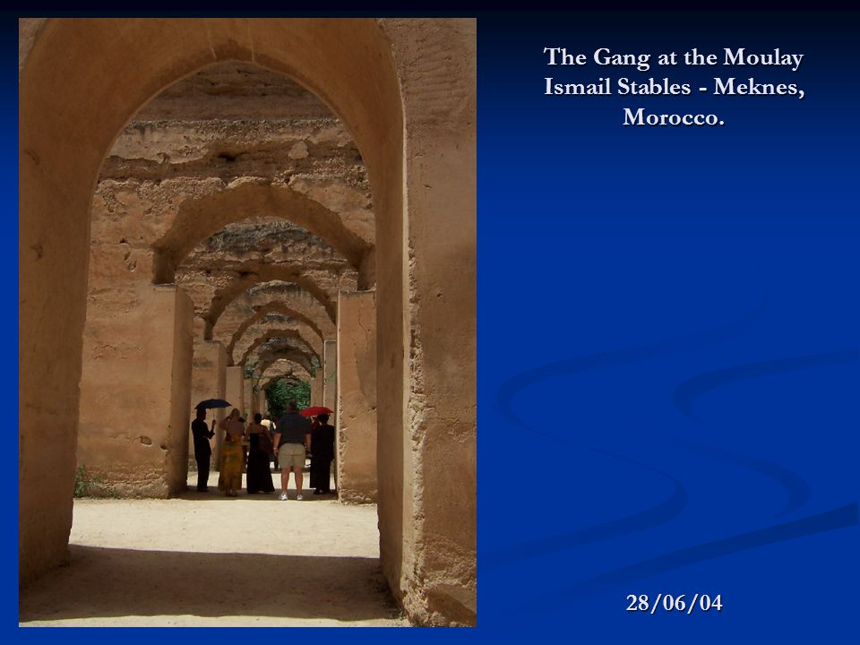 28/06/04 The Gang at the Moulay Ismail Stables - Meknes, Morocco.