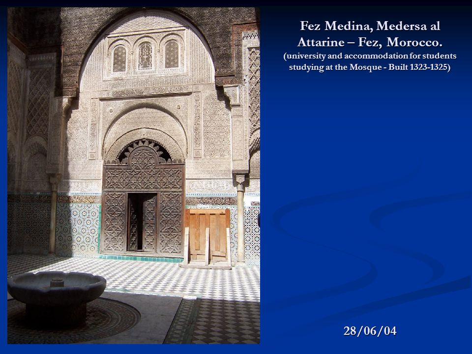 28/06/04 Fez Medina, Medersa al Attarine – Fez, Morocco.