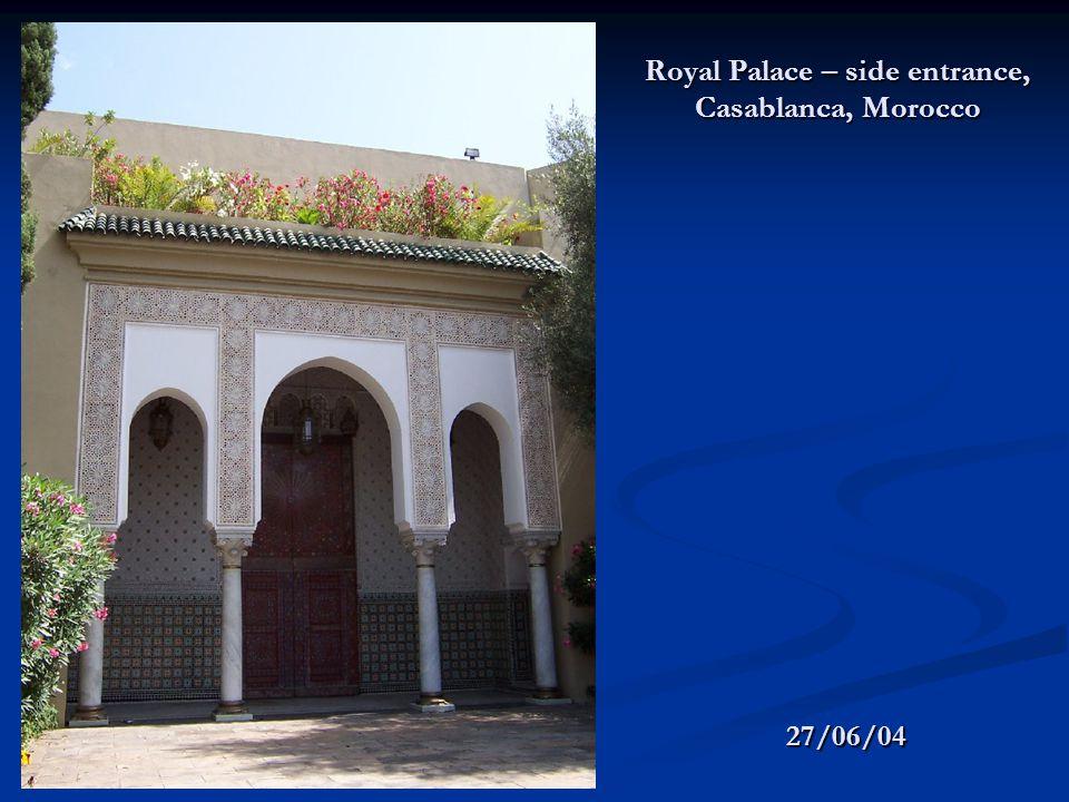 Royal Palace – side entrance, Casablanca, Morocco 27/06/04