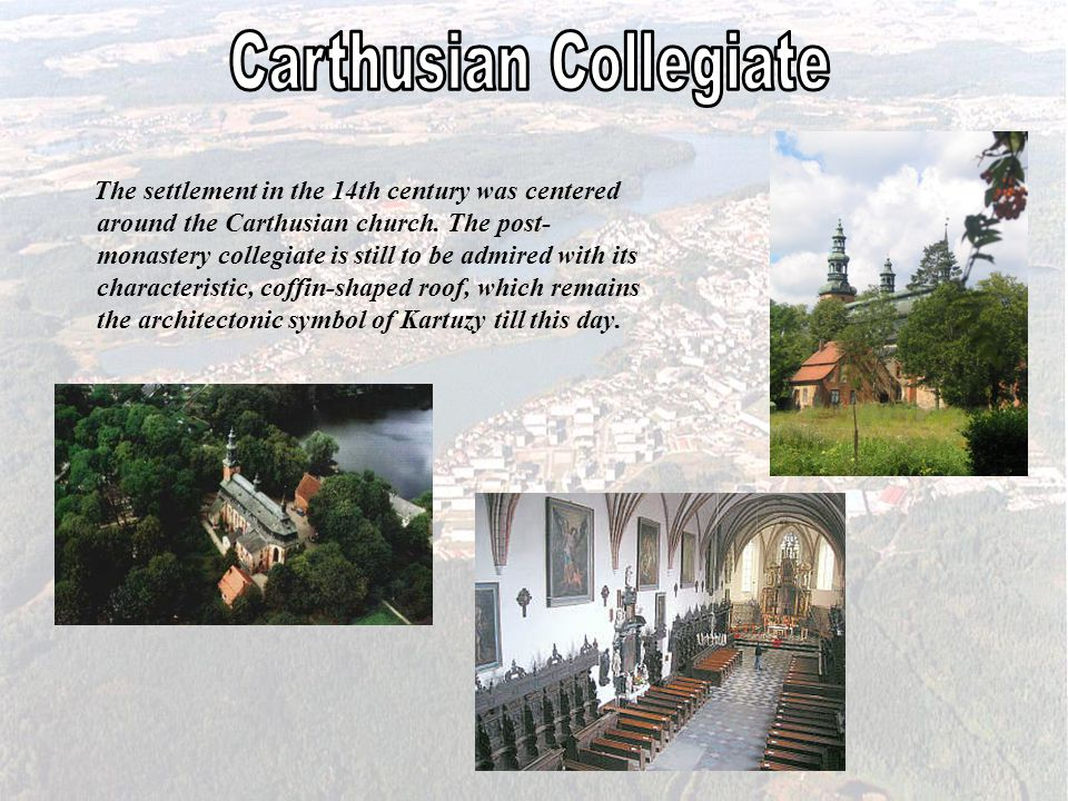 The settlement in the 14th century was centered around the Carthusian church.