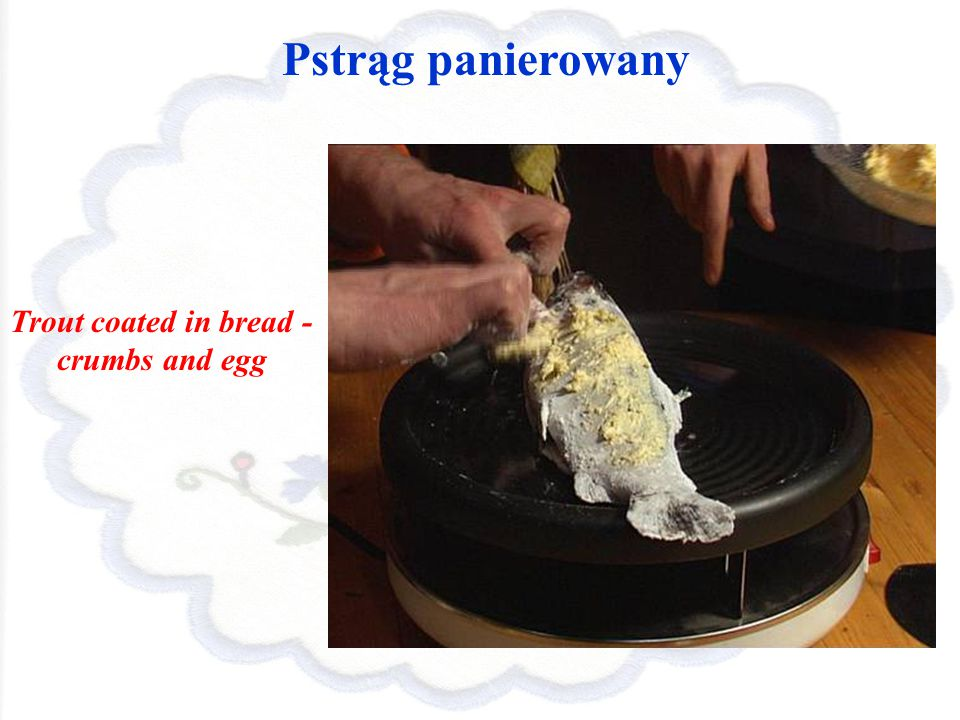 Pstrąg panierowany Trout coated in bread - crumbs and egg