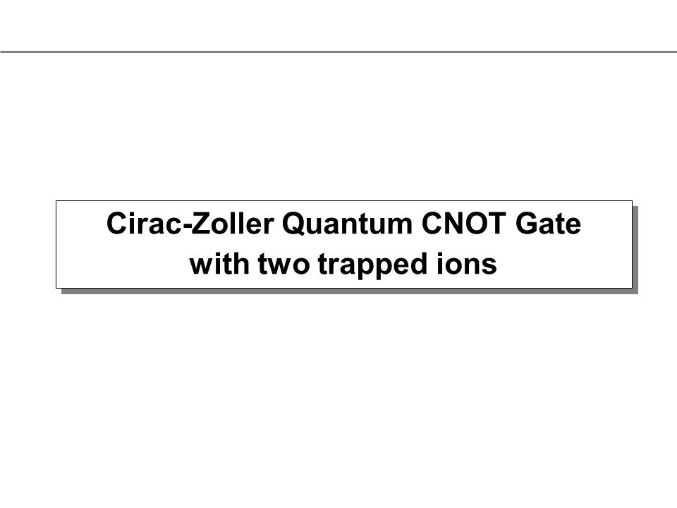 Cirac-Zoller Quantum CNOT Gate with two trapped ions
