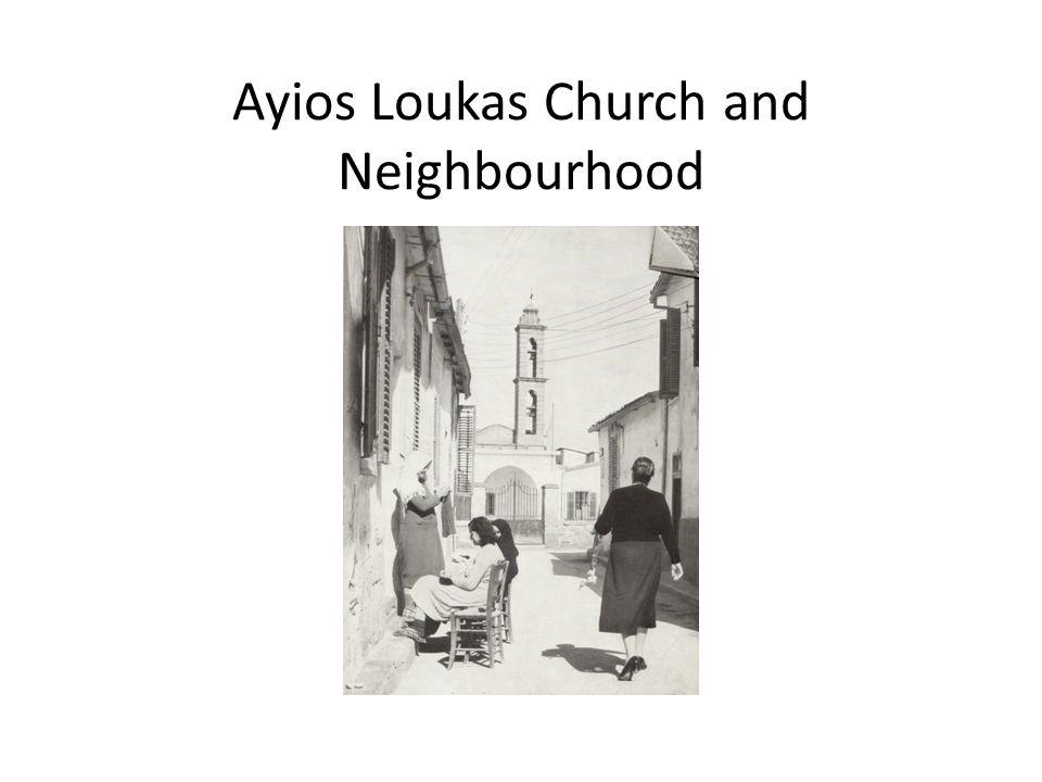 Ayios Loukas Church and Neighbourhood