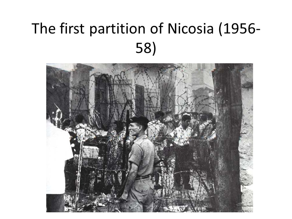 The first partition of Nicosia (1956- 58)