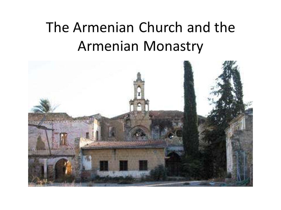 The Armenian Church and the Armenian Monastry