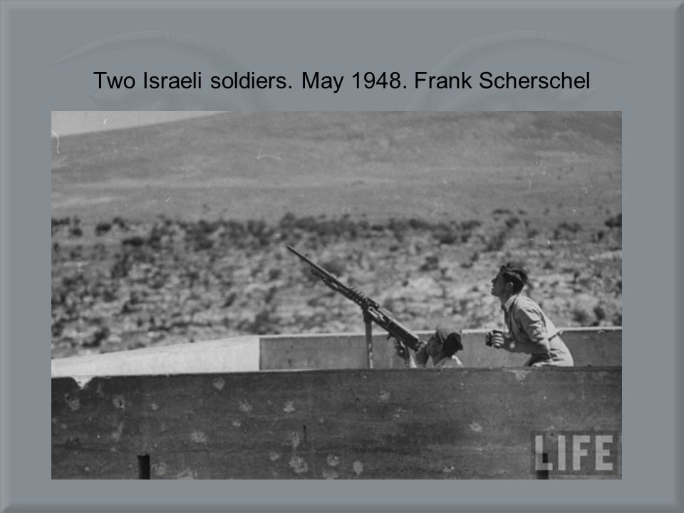 Two Israeli soldiers. May 1948. Frank Scherschel