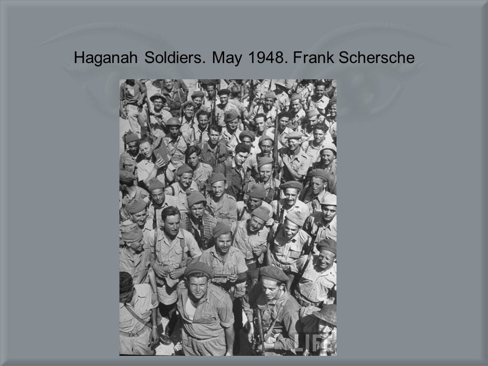 Haganah Soldiers. May 1948. Frank Schersche