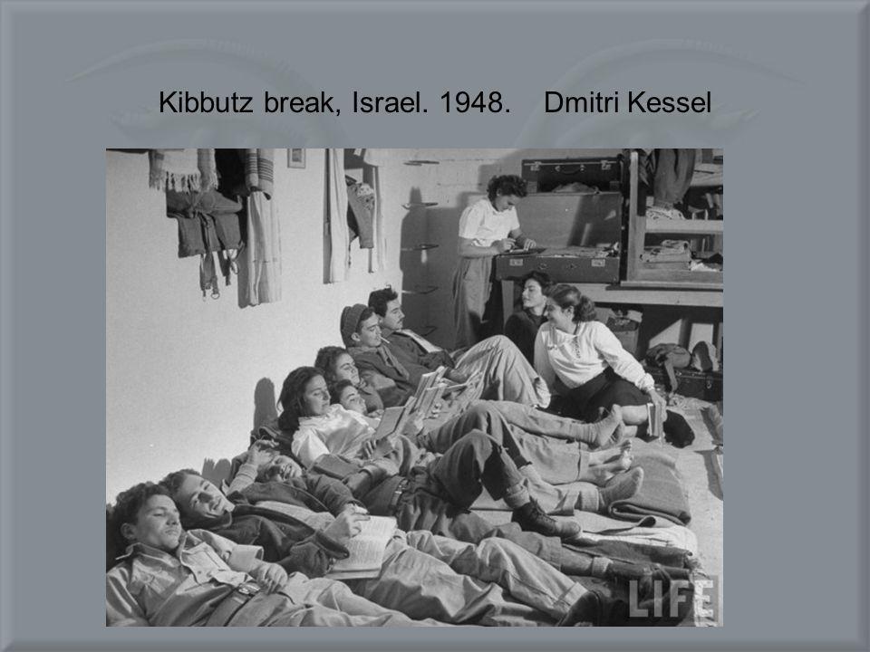 Kibbutz break, Israel. 1948. Dmitri Kessel