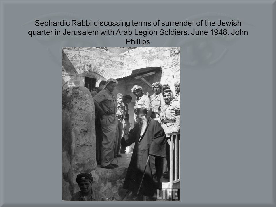 Sephardic Rabbi discussing terms of surrender of the Jewish quarter in Jerusalem with Arab Legion Soldiers.