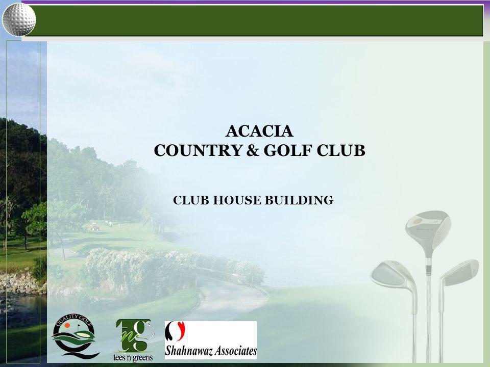 CLUB HOUSE BUILDING ACACIA COUNTRY & GOLF CLUB