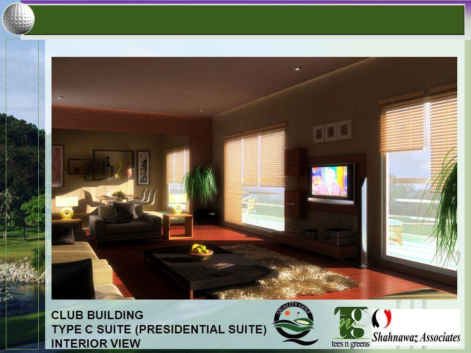 CLUB BUILDING TYPE C SUITE (PRESIDENTIAL SUITE) INTERIOR VIEW
