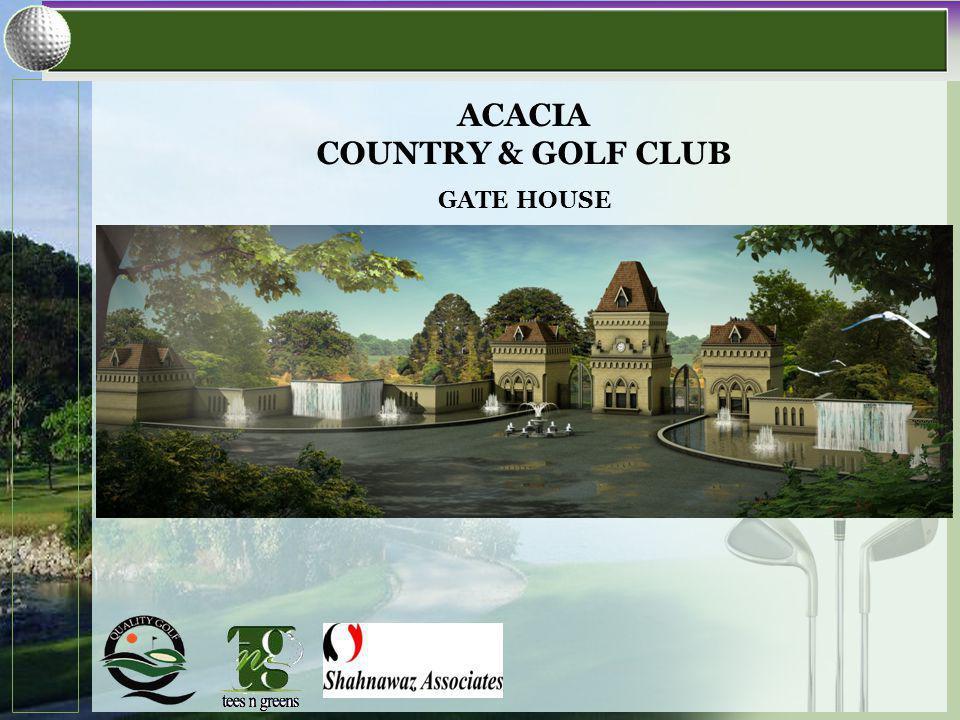 GATE HOUSE ACACIA COUNTRY & GOLF CLUB