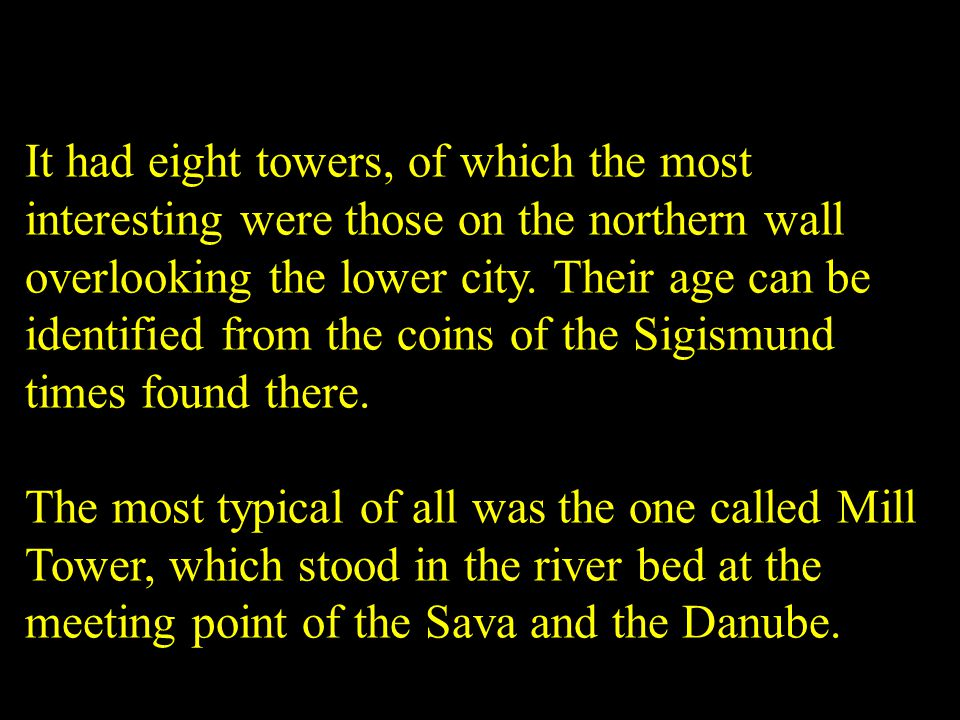It had eight towers, of which the most interesting were those on the northern wall overlooking the lower city.