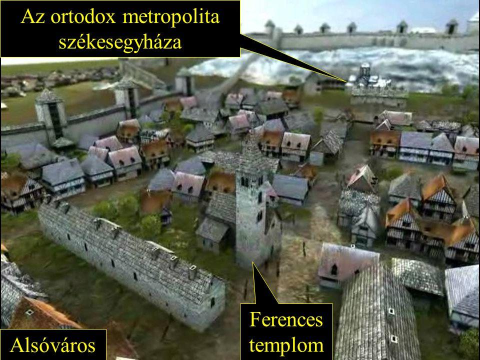 Alsóváros Ferences templom Az ortodox metropolita székesegyháza