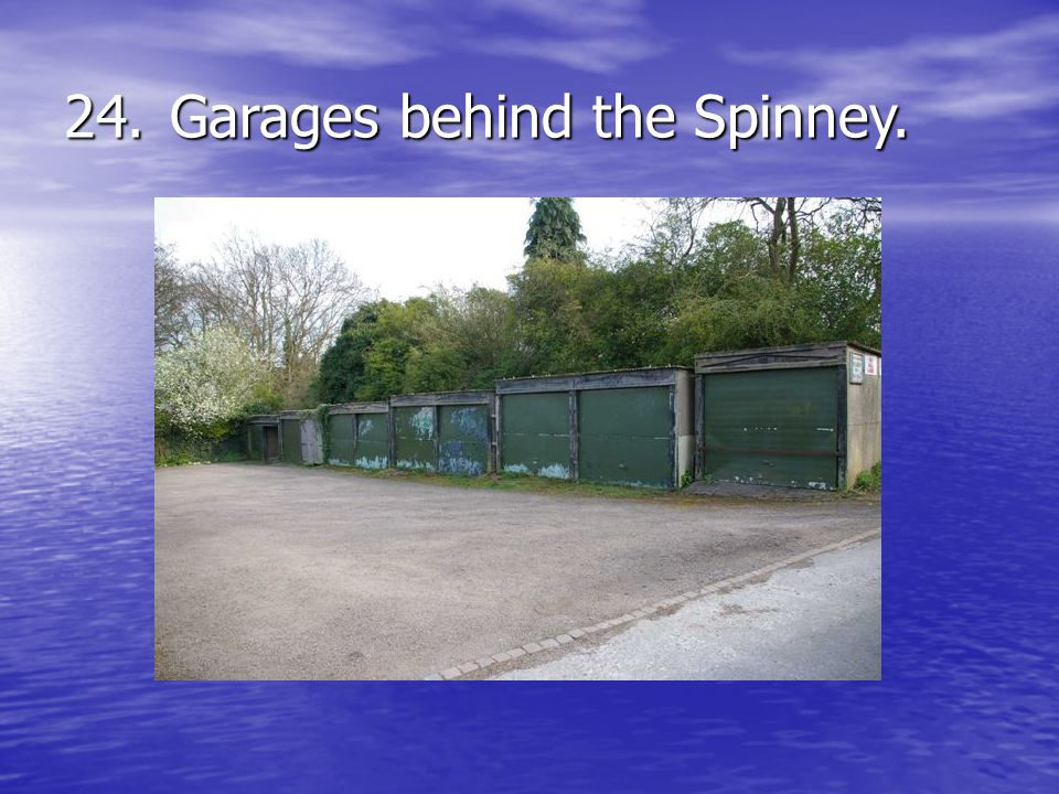 24.Garages behind the Spinney.