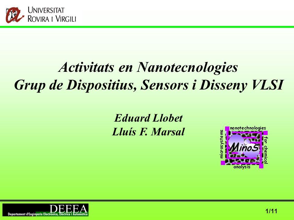 1/11 Activitats en Nanotecnologies Grup de Dispositius, Sensors i Disseny VLSI Eduard Llobet Lluís F.