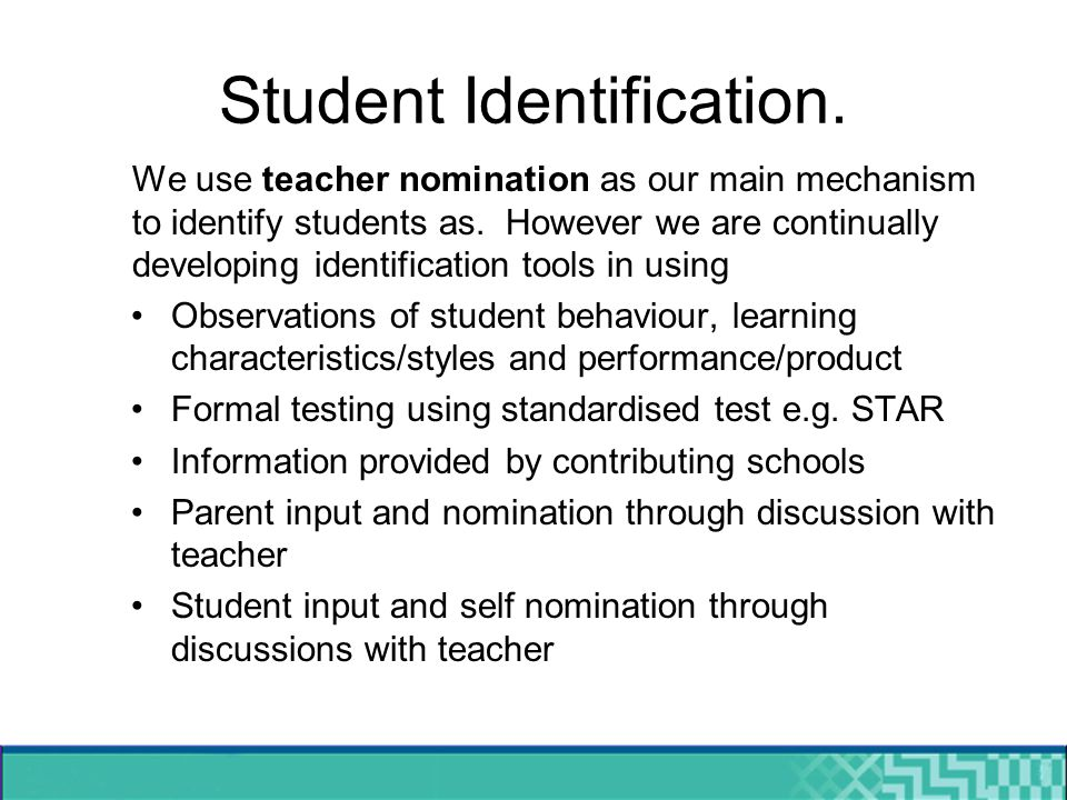 Student Identification. We use teacher nomination as our main mechanism to identify students as.